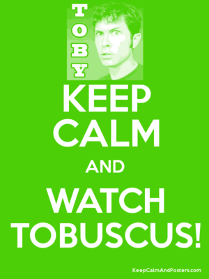 Keep Calm and Watch Tobuscus! (Requested)